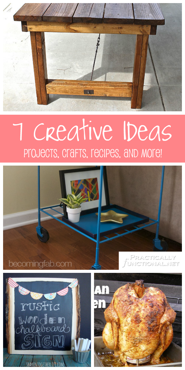7 Creative Ideas: Projects, Crafts, Recipes, and More!