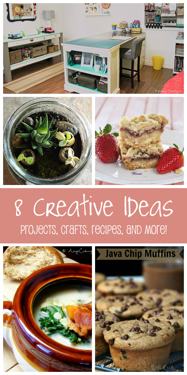 8 Creative Ideas to try yourself! Projects, crafts, recipes, and more!