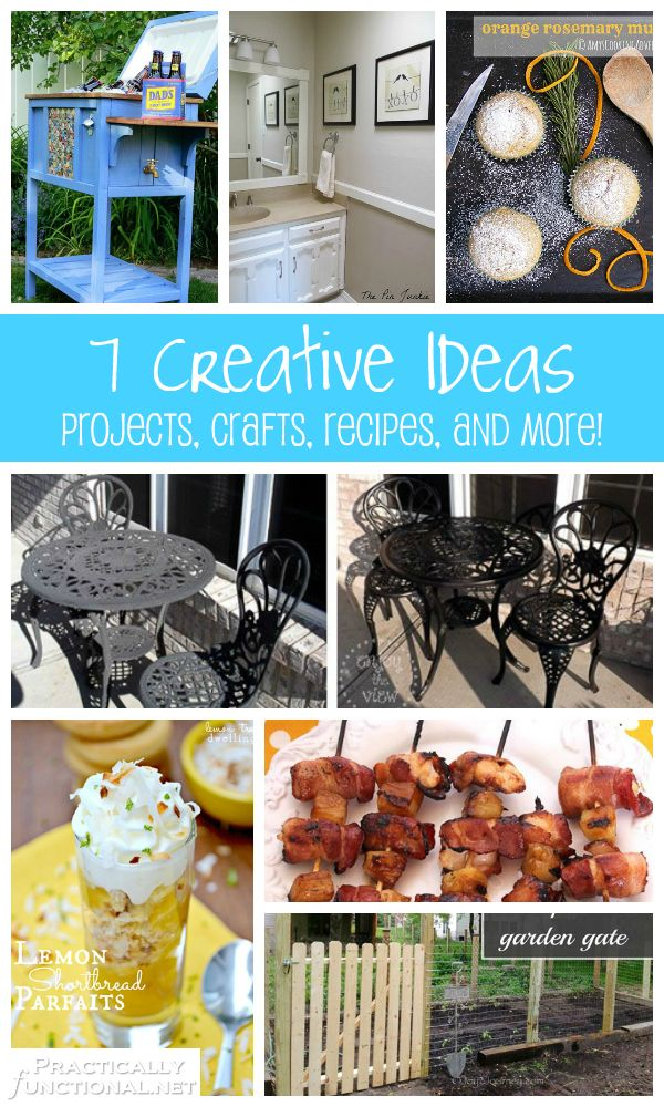 7 Creative Ideas! Projects, crafts, recipes, and more you can do yourself!
