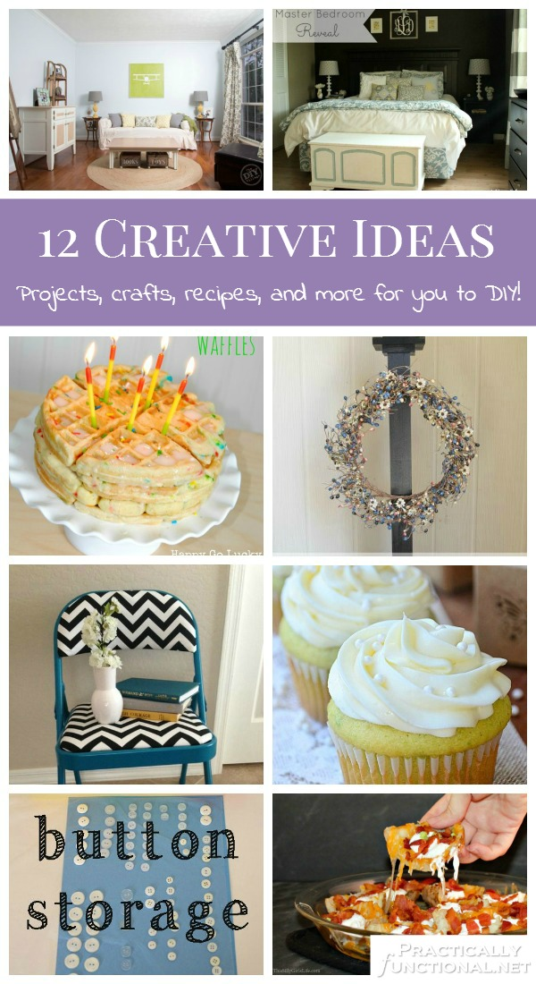 12 Creative Ideas: Projects, crafts, recipes, and more for you to DIY!