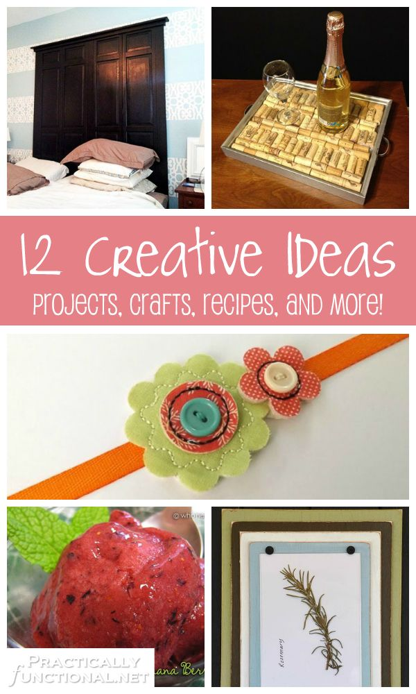 12 Creative Ideas: Projects, Crafts, Recipes, and more you can try yourself!