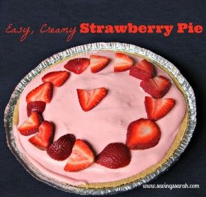 Easy Creamy Strawberry Pie Delight from Earning and Saving with Sarah Fuller