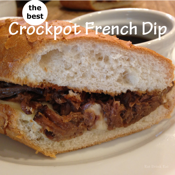 BEST Slow Cooker French Dip Sandwich Recipe from EatDrinkEat.com