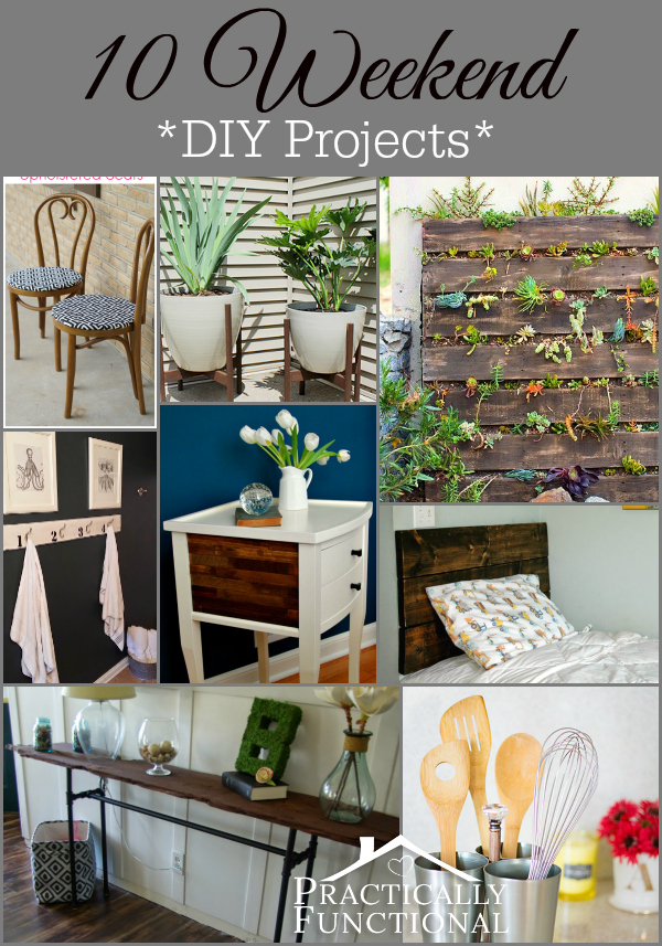 10 Weekend Diy Projects All Of These Can Be Finished In One Or